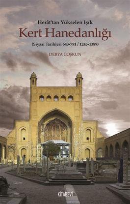 Herat'tan Yükselen Işık Kert Hanedanlığı (Siyasi Tarihleri 643-791 / 1245-1389) resmi
