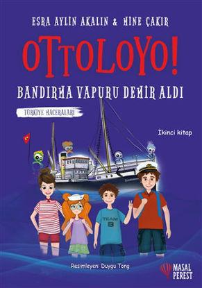 Ottoloyo - Bandırma Vapuru Demir Aldı - İkinci Kitap resmi