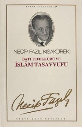 Batı Tefekkürü ve İslam Tasavvufu : 18 - Necip Fazıl Bütün Eserleri resmi
