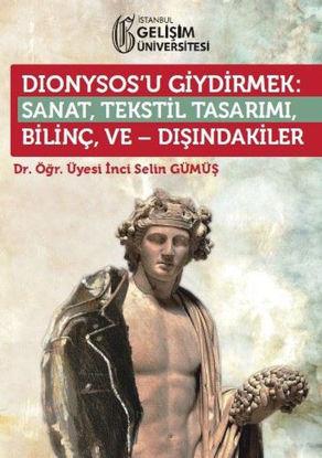 Dionysos'u Giydirmek : Sanat Tekstil Tasarım resmi