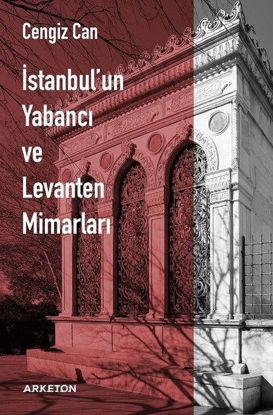 İstanbul'un Yabancı Ve Levanten Mimarları resmi