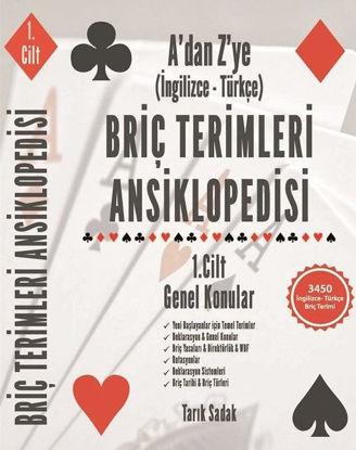Briç Terimleri Ansiklopedisi A'dan Z' ye İngilizce Türkçe 1.Cilt Genel Konular resmi