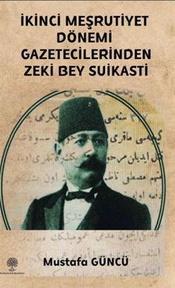İkinci Meşrutiyet Dönemi Gazetecilerinden Zeki Bey Suikasti resmi