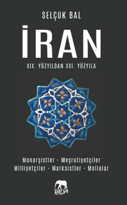 İran 19.Yüzyıldan 21.Yüzyıla resmi