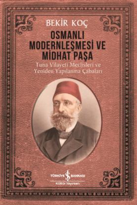 Osmanlı Modernleşmesi ve Midhat Paşa resmi