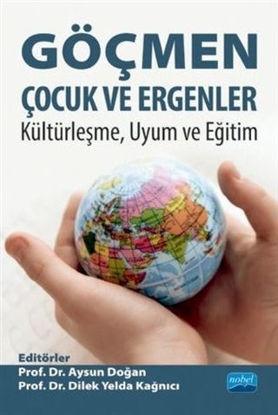 Göçmen Çocuk Ve Ergenler Kültürleşme Uyum Ve Eğitim resmi