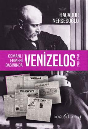 Osmanlı Ermeni Basınında Venizelos 1910 - 1920 resmi