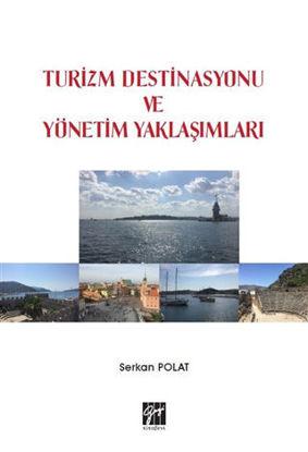 Turizm Destinasyonu ve Yönetim Yaklaşımları resmi