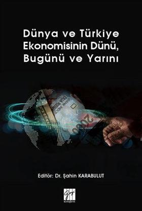 Dünya ve Türkiye Ekonomisinin Dünü, Bugünü ve Yarını resmi