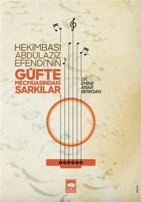Hekimbaşı Abdülaziz Efendi'nin Güfte Mecmuasındaki Şarkılar resmi