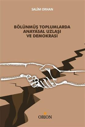 Bölünmüş Toplumlarda Anayasal Uzlaşı ve Demokrasi resmi
