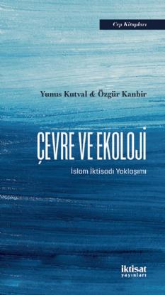 Çevre ve Ekoloji - İslam İktisadı Yaklaşımı resmi