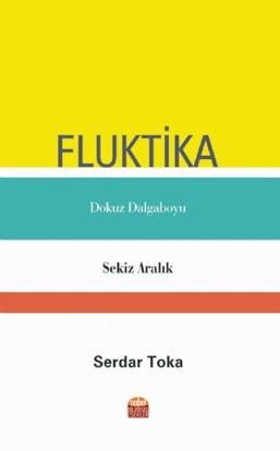 Fluktika Dokuz Dalgaboyu Sekiz Aralık resmi