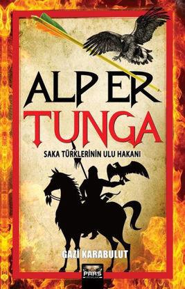 Alp Er Tunga - Saka Türklerinin Ulu Hakanı resmi