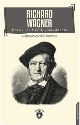 Richard Wagner Hayatı ve Müzik Çalışmaları resmi