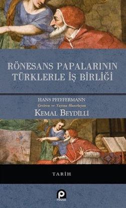 Rönesans Papalarının Türklerle İş Birliği (Ciltli) resmi