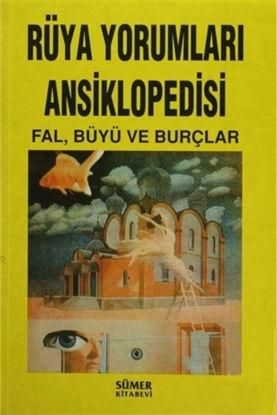 Rüya Yorumları Ansiklopedisi - Fal, Büyü ve Burçlar resmi