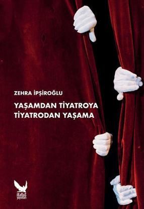 Yaşamdan Tiyatroya Tiyatrodan Yaşama resmi