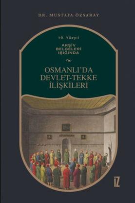 19. Yüzyıl Arşiv Belgeleri Işığında Osmanlı'da Devlet-Tekke İlişkileri resmi