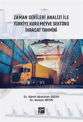 Zaman Serileri Analizi İle Türkiye Kuru Meyve Sektörü İhracat Tahmini resmi
