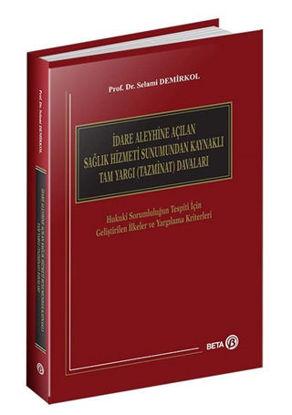 İdare Aleyhine Açılan Sağlık Hizmeti Sunumundan Kaynaklı Tam Yargı (Tazminat) Davaları (Ciltli) resmi