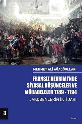 Fransız Devrimi'nde Siyasal Düşünceler ve Mücadeleler 1789-1794 Cilt 3 resmi