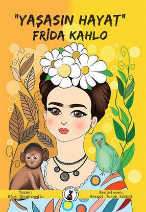 """""""Yaşasın Hayat"""" Frida Kahlo resmi"""