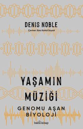 Yaşamın Müziği - Genomu Aşan Biyoloji resmi