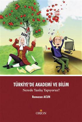 Türkiye'de Akademi ve Bilim - Nerede Yanlış Yapıyoruz? resmi