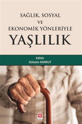 Sağlık Sosyal ve Ekonomik Yönleriyle Yaşlılık resmi