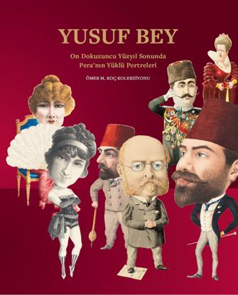 Yusuf Bey: On Dokuzuncu Yüzyıl Sonunda Pera'nın Yüklü Portreleri resmi
