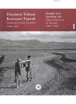 Düşünen Tohum Konuşan Toprak (2 Cilt); Cumhuriyet'in Köy Enstitüleri 1940-1954 resmi