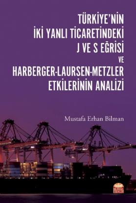 Türkiye'nin İki Yanlı Ticaretindeki J ve S Eğrisi ve Harberger-Laursen-Metzler Etkilerinin Analizi resmi