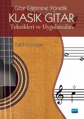 Gitar Eğitimine Yönelik Klasik Gitar Teknikleri ve Uygulamaları resmi