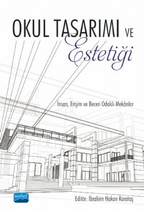 Okul Tasarımı ve Estetiği - İnsan, Erişim ve Beceri Odaklı Mekânlar resmi