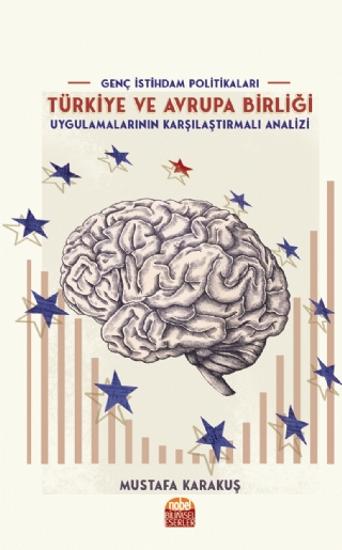 Genç İstihdam Politikaları: Türkiye ve Avrupa Birliği Uygulamalarının Karşılaştırmalı Analizi resmi