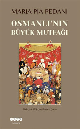 Osmanlı'nın Büyük Mutfağı resmi