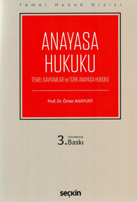 Anayasa Hukuku - Temel Kavramlar ve Türk Anayasa Hukuku resmi