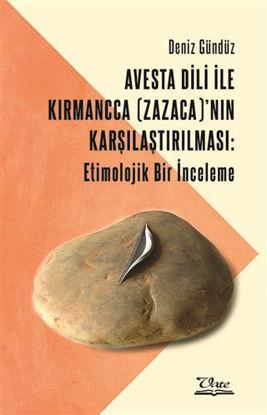 Avesta Dili İle Kırmancca (Zazaca)'nın Karşılaştırılması: Etimolojik Bir İnceleme resmi