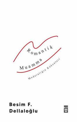 Romantik Muamma - Modernliğin Kökenleri resmi