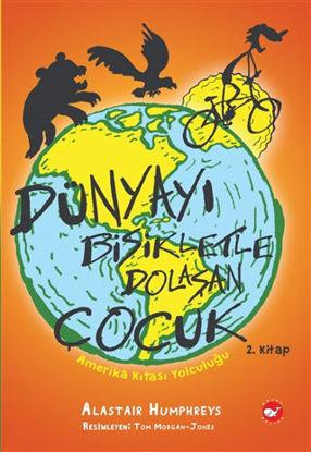 Amerika Kıtası Yolculuğu - Dünyayı Bisikletle Dolaşan Çocuk 2. Kitap resmi