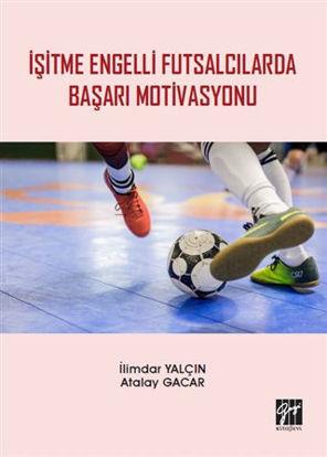 İşitme Engelli Futsalcılarda Başarı Motivasyonu resmi