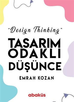 Tasarım Odaklı Düşünce - Design Thinking resmi