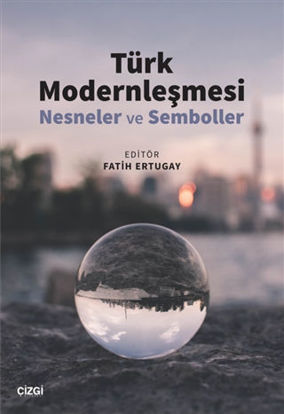Türk Modernleşmesi (Nesneler ve Semboller) resmi