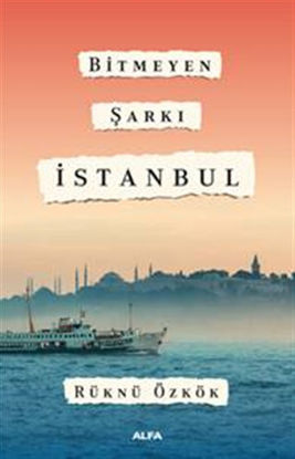 Bitmeyen Şarkı İstanbul resmi