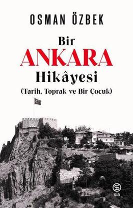 Bir Ankara Hikayesi: Tarih Toprak ve Bir Çocuk resmi