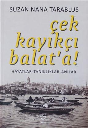 Çek Kayıkçı Balat'a! resmi