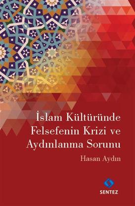 İslam Kültüründe Felsefenin Krizi ve Aydınlanma Sorunu resmi