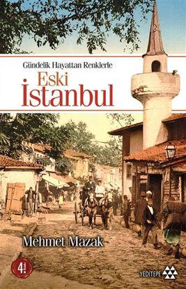 Eski İstanbul Gündelik Hayattan Renklerle resmi