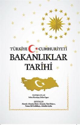 Türkiye Cumhuriyeti Bakanlıklar Tarihi (Ciltli) resmi